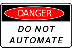 Do Not Automate